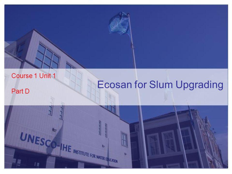 Ecosan for Slum Upgrading Course 1 Unit 1 Part D 1