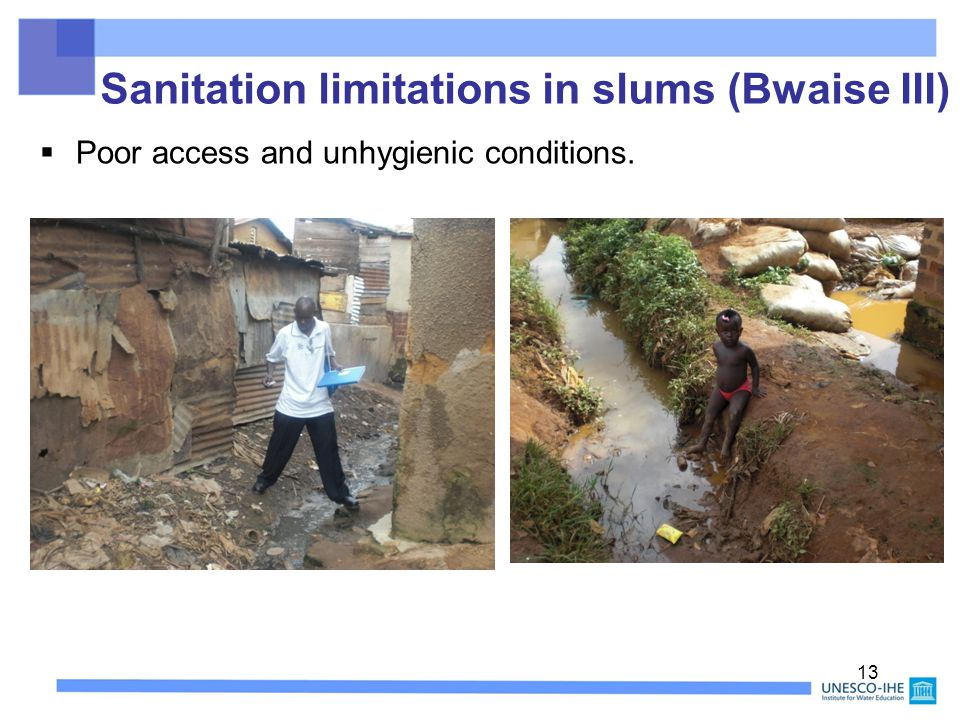  Poor access and unhygienic conditions. 13