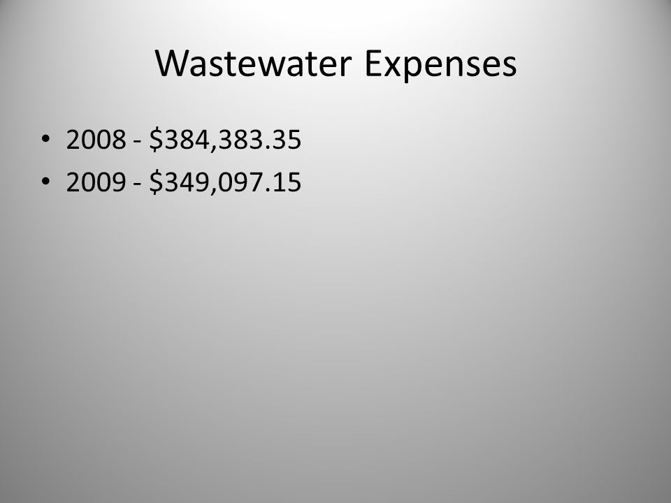Wastewater Expenses 2008 - $384,383.35 2009 - $349,097.15