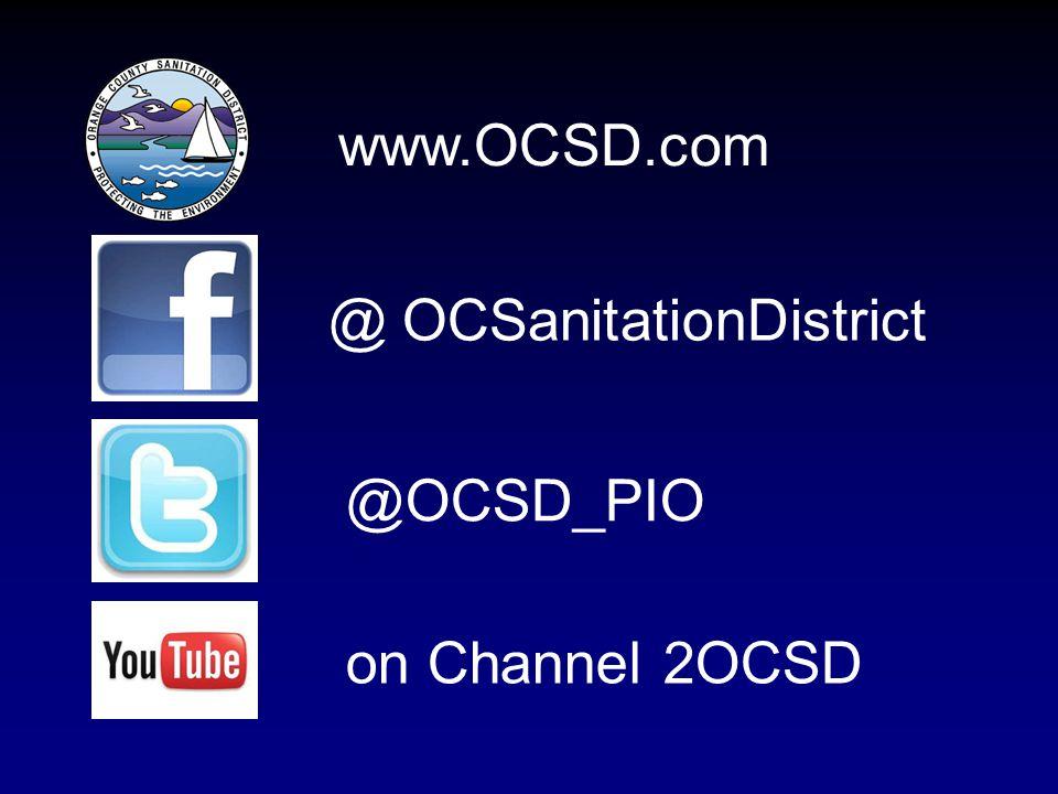 @ OCSanitationDistrict @OCSD_PIO on Channel 2OCSD www.OCSD.com