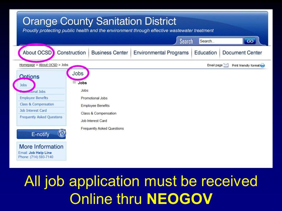 All job application must be received Online thru NEOGOV