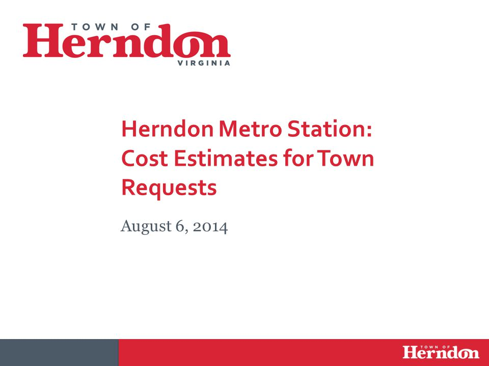 Herndon Metro Station: Cost Estimates for Town Requests August 6, 2014