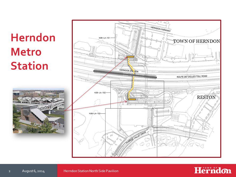 Herndon Station North Side PavilionAugust 6, 20142 Herndon Metro Station TOWN OF HERNDON RESTON
