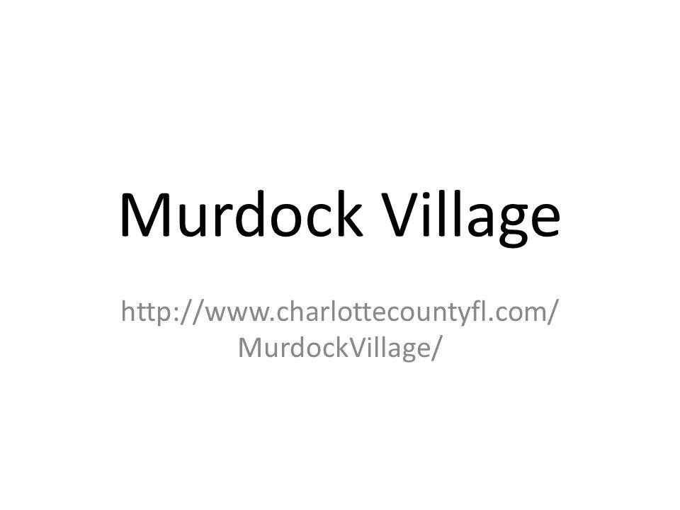 Murdock Village http://www.charlottecountyfl.com/ MurdockVillage/