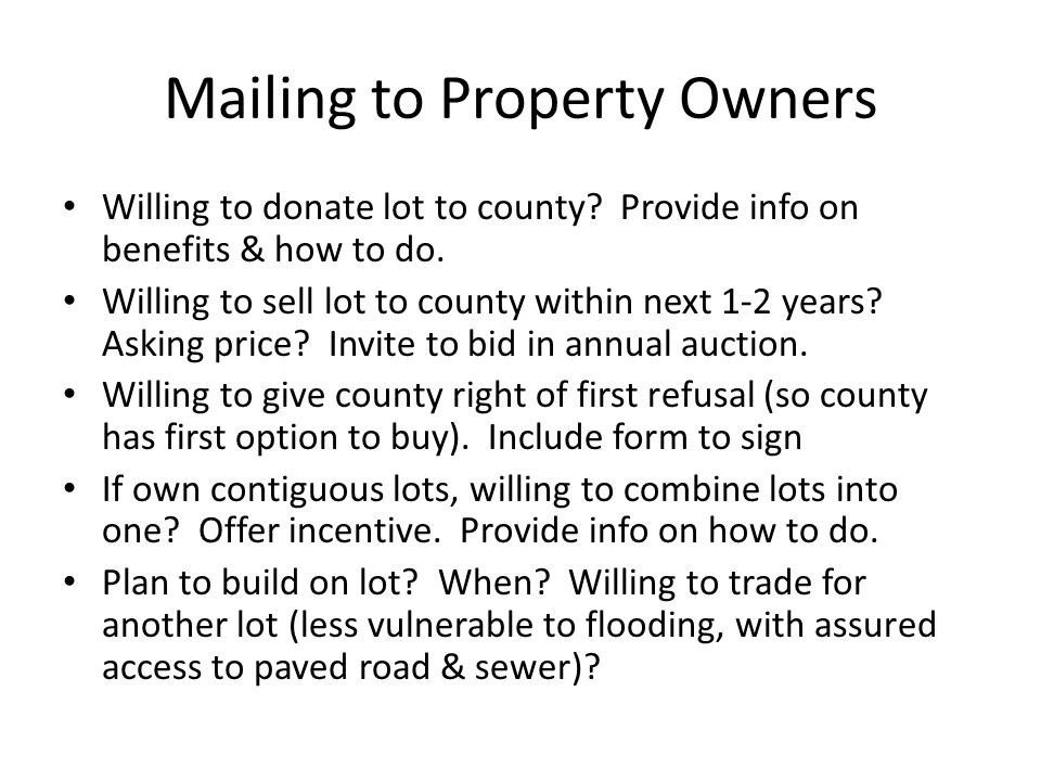 Mailing to Property Owners Willing to donate lot to county.