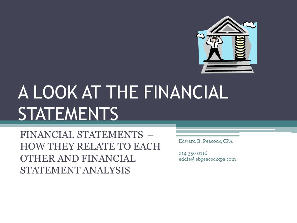 Topics Levels of Financial Statements ▫Example Statements (see handouts) ▫Government-wide statements ▫Fund level statements ▫Statistical Section Financial Analysis – process of drawing meaning from financial statements ▫Identifying Available Resources  GAAP basis  Budgetary basis  General fund  Proprietary funds Ratio Analysis Edward B.