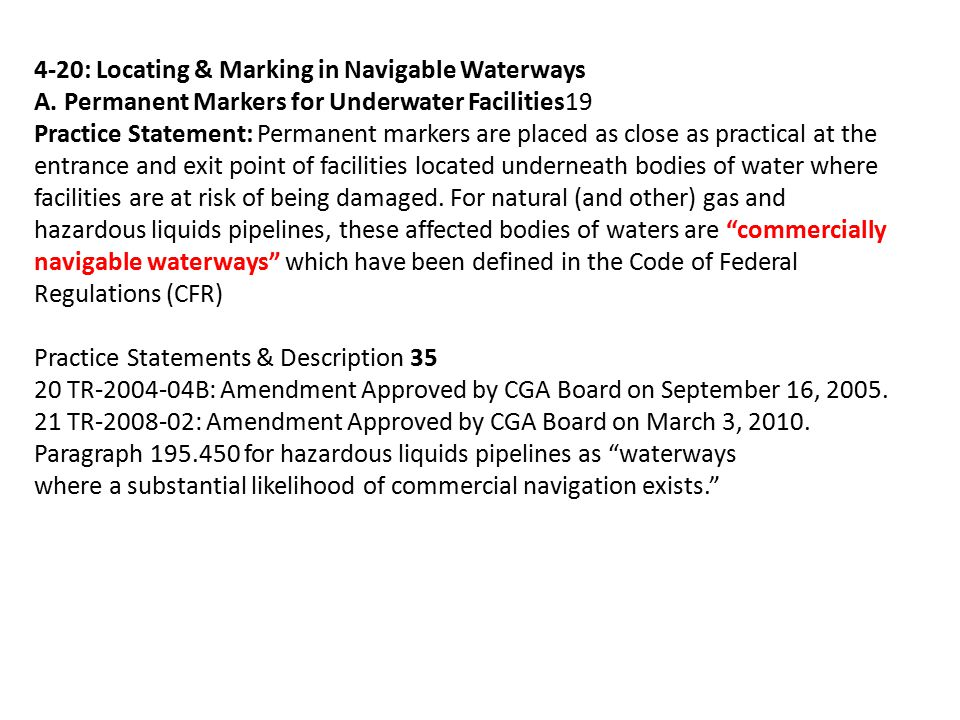 4-20: Locating & Marking in Navigable Waterways A. Permanent Markers for Underwater Facilities19 Practice Statement: Permanent markers are placed as c