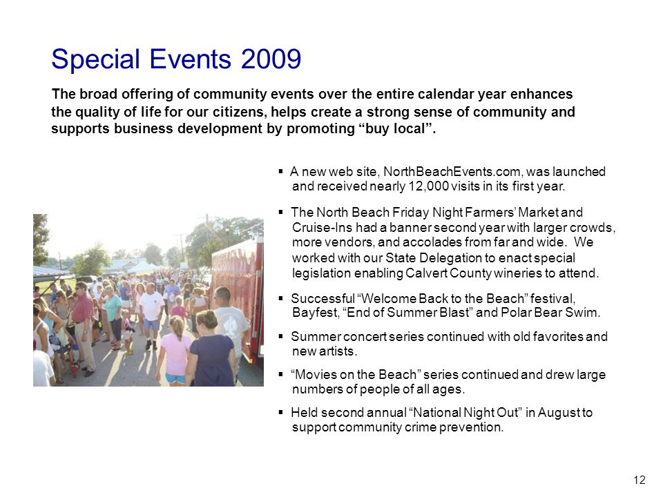 Special Events 2009  A new web site, NorthBeachEvents.com, was launched and received nearly 12,000 visits in its first year.