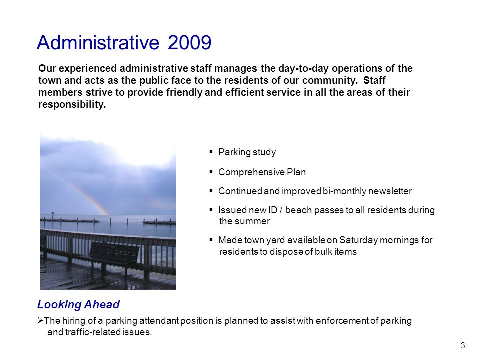 Administrative 2009  Parking study  Comprehensive Plan  Continued and improved bi-monthly newsletter  Issued new ID / beach passes to all resident