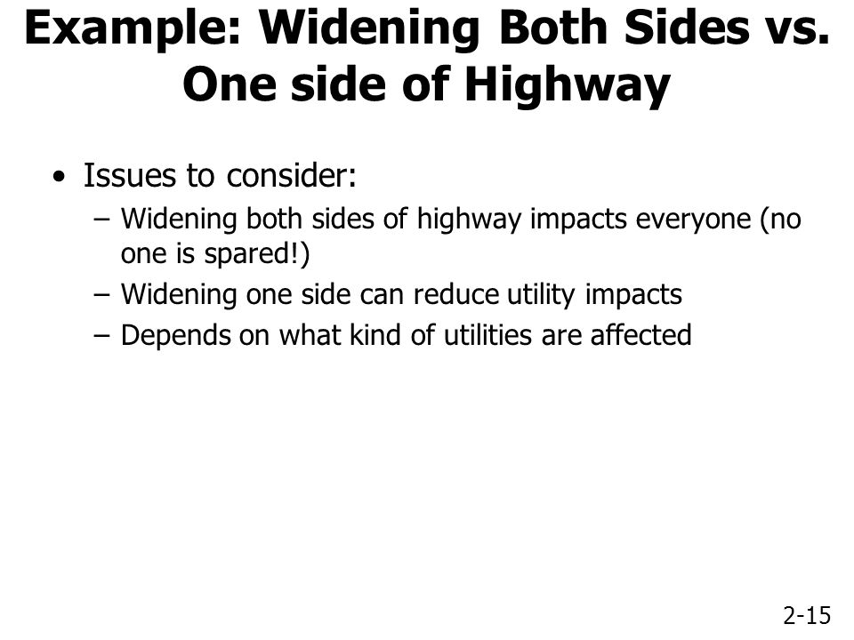 2-15 Example: Widening Both Sides vs.