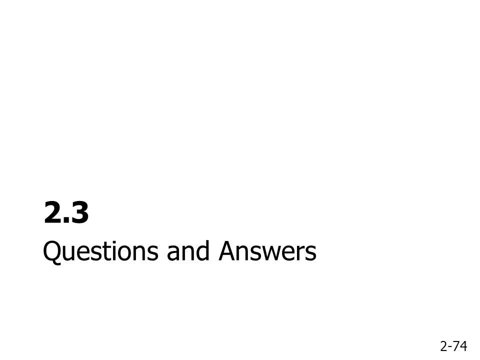 2-74 Questions and Answers 2.3