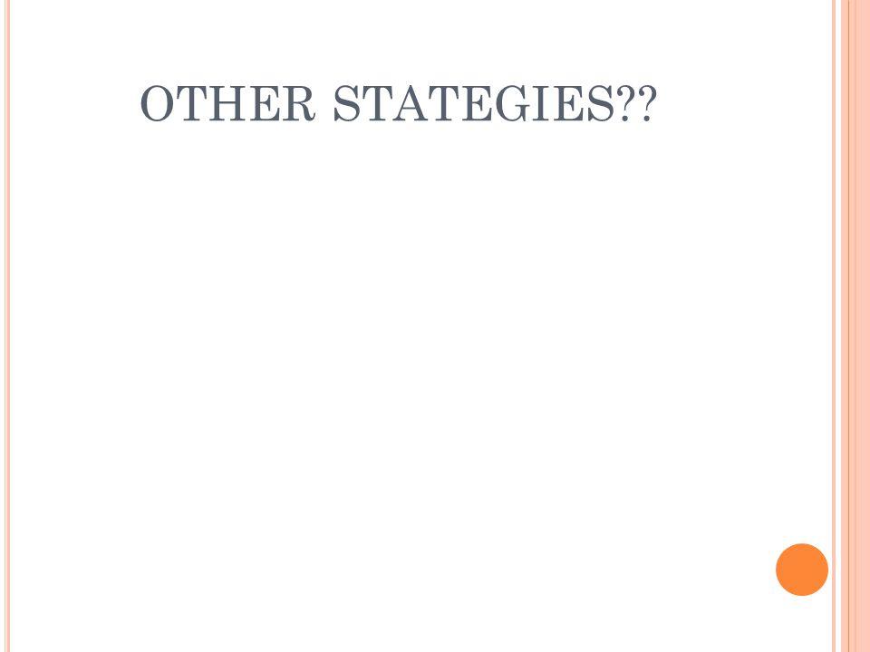 OTHER STATEGIES??