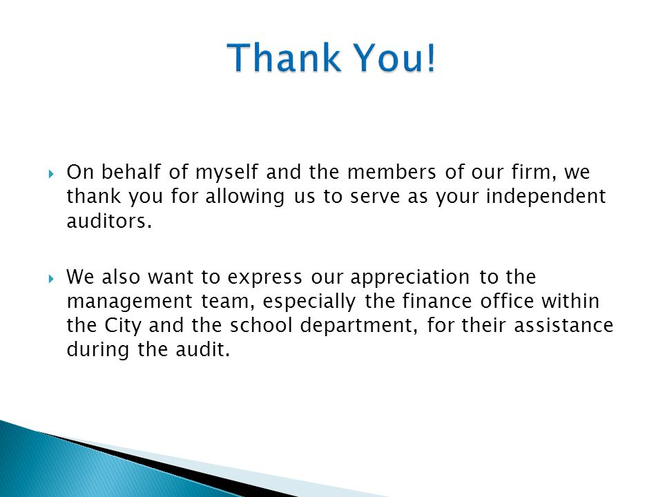  On behalf of myself and the members of our firm, we thank you for allowing us to serve as your independent auditors.
