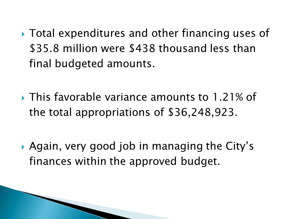  Total expenditures and other financing uses of $35.8 million were $438 thousand less than final budgeted amounts.
