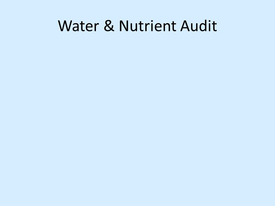 Water & Nutrient Audit