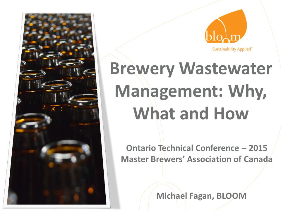 What – Not Down the Drain Easy to say, but has its challenges  Volume – using 8-12 L/L beer  Common Practices – Trub – Residual spent grain – Yeast – Beer (~10%) – Others 22