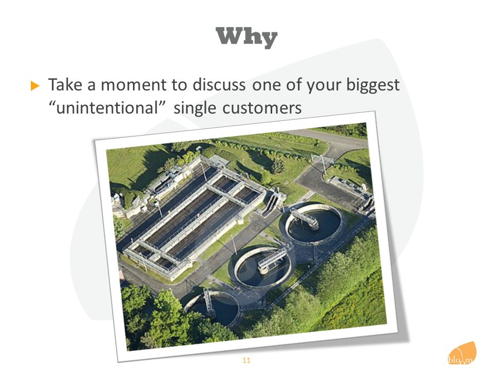 Why  Take a moment to discuss one of your biggest unintentional single customers 11