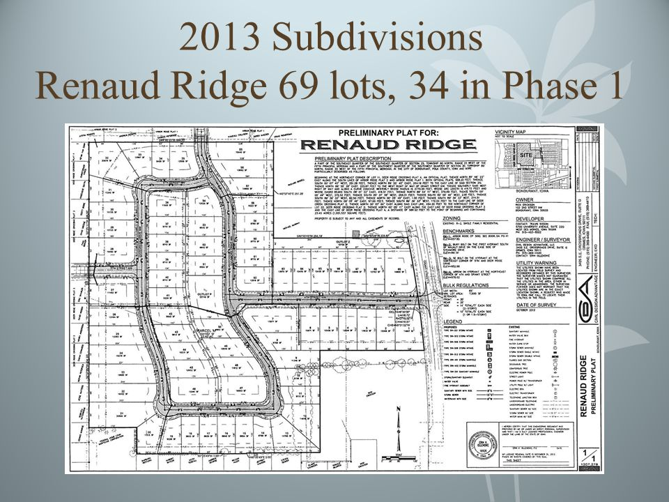 2013 Subdivisions Renaud Ridge 69 lots, 34 in Phase 1