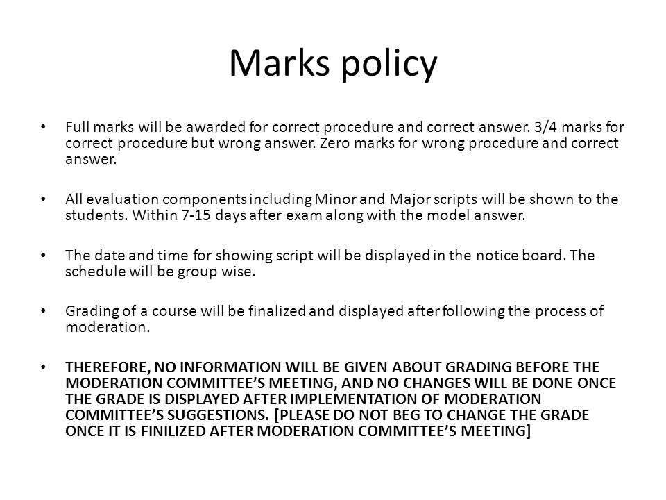 Marks policy Full marks will be awarded for correct procedure and correct answer.