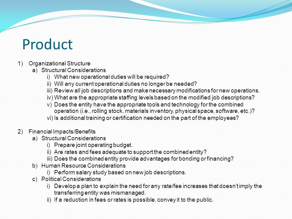 Product 1)Organizational Structure a)Structural Considerations i)What new operational duties will be required.