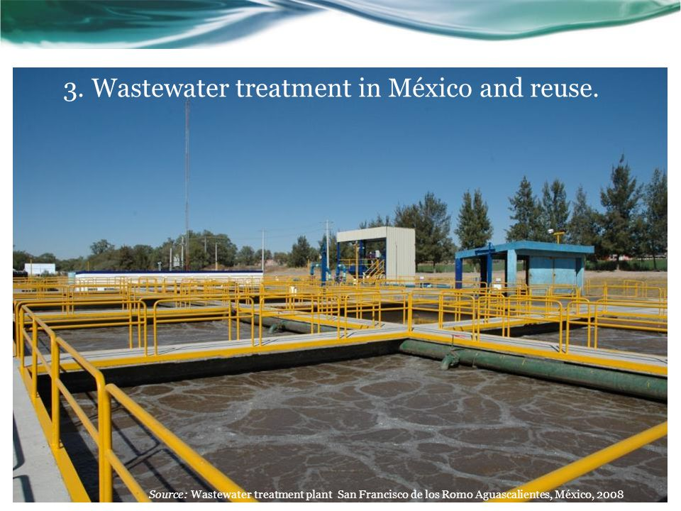 3. Wastewater treatment in México and reuse.