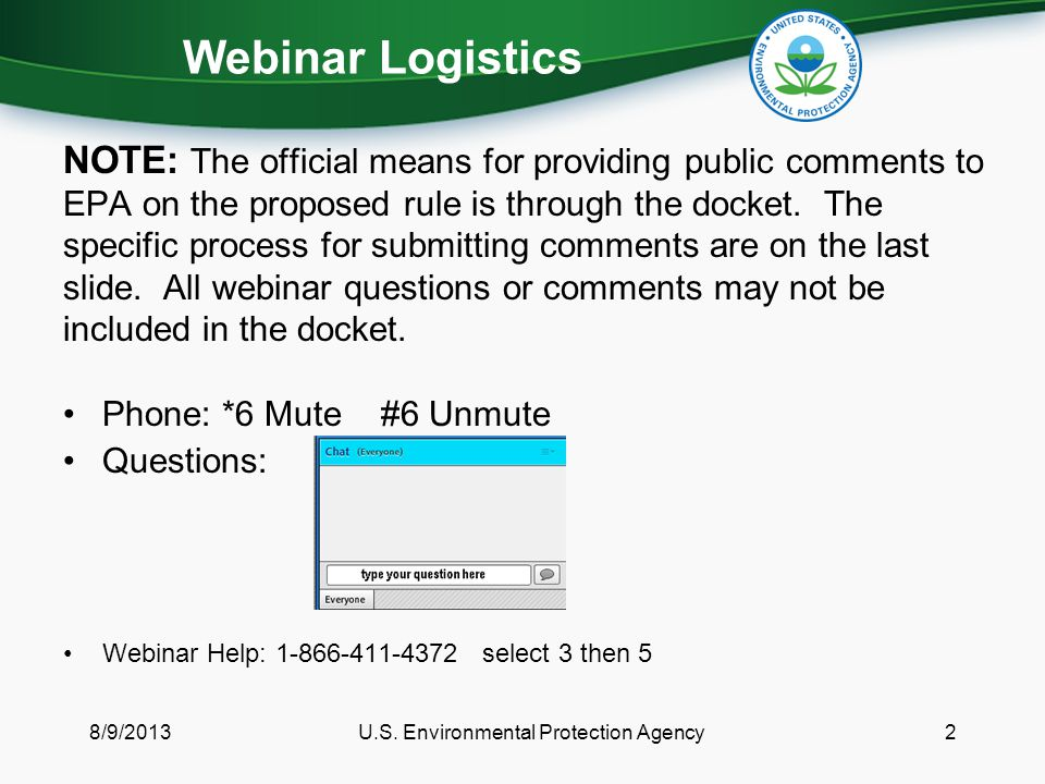Webinar Logistics NOTE: The official means for providing public comments to EPA on the proposed rule is through the docket.