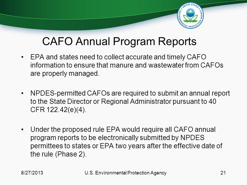 CAFO Annual Program Reports EPA and states need to collect accurate and timely CAFO information to ensure that manure and wastewater from CAFOs are properly managed.