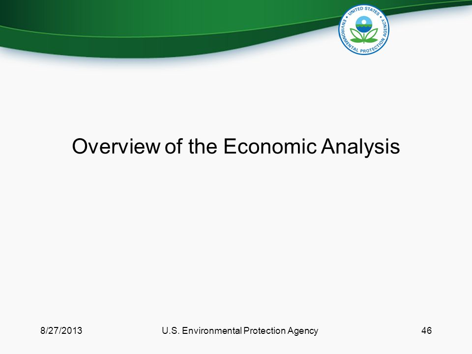 Overview of the Economic Analysis 8/27/2013U.S. Environmental Protection Agency46