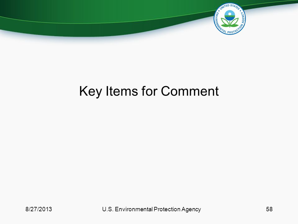 Key Items for Comment 8/27/2013U.S. Environmental Protection Agency58