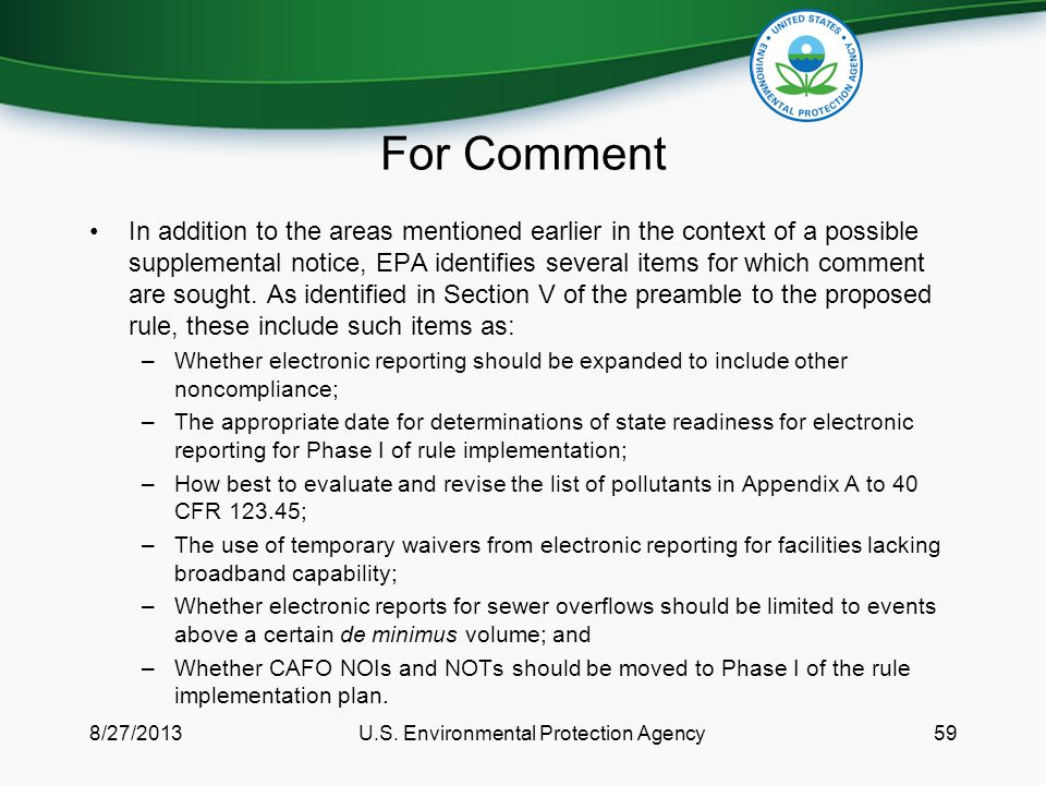 For Comment In addition to the areas mentioned earlier in the context of a possible supplemental notice, EPA identifies several items for which comment are sought.