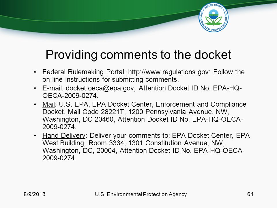 Providing comments to the docket Federal Rulemaking Portal: http://www.regulations.gov: Follow the on-line instructions for submitting comments.
