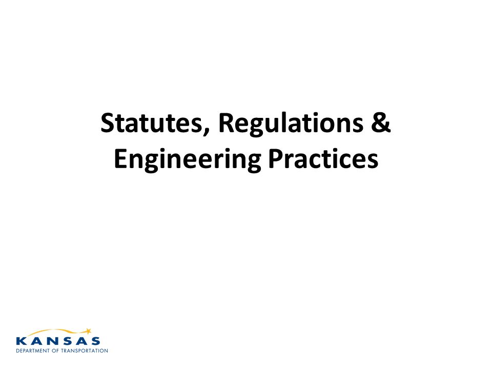 Statutes, Regulations & Engineering Practices