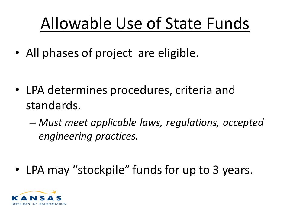 Allowable Use of State Funds All phases of project are eligible.