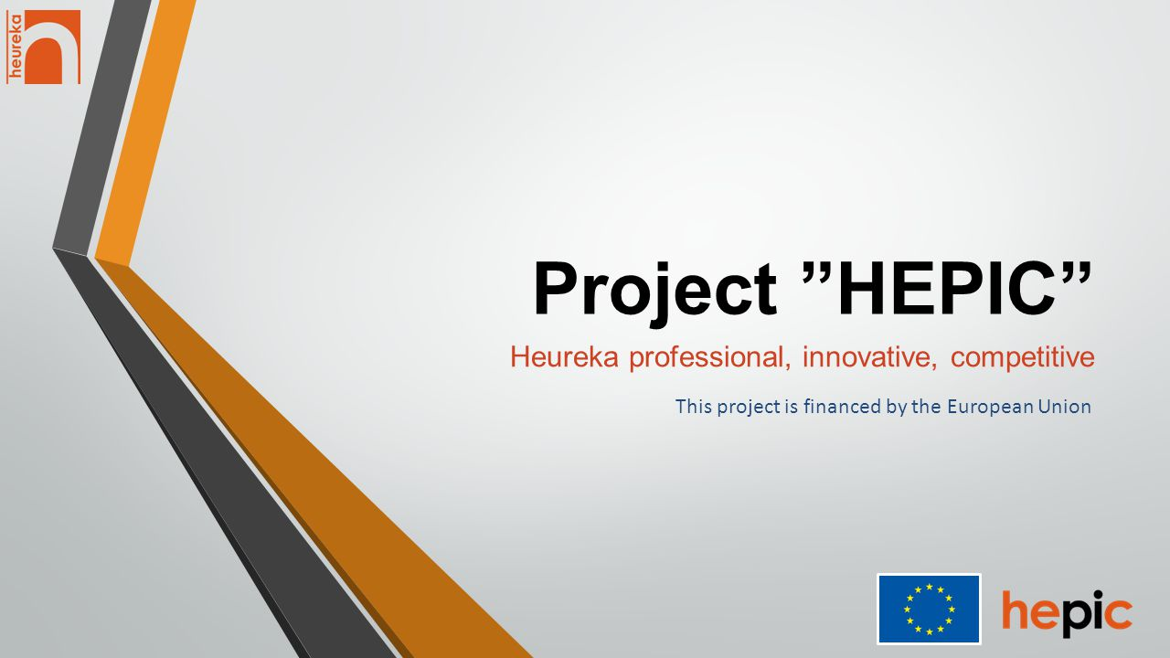 Trade for measuring research works of water supply and sewage system HEUREKA Project HEPIC - Heureka professional, innovative, competitive 20/6/2013 -20/12/2013 Programme IPA IIIC 2007-2009 Reference of the Call for Proposals: EUROPEAID/132357/M/ACT/HR Title of the Call for Proposals: Support for Increasing the Competitiveness of Croatian SMEs Contract no.