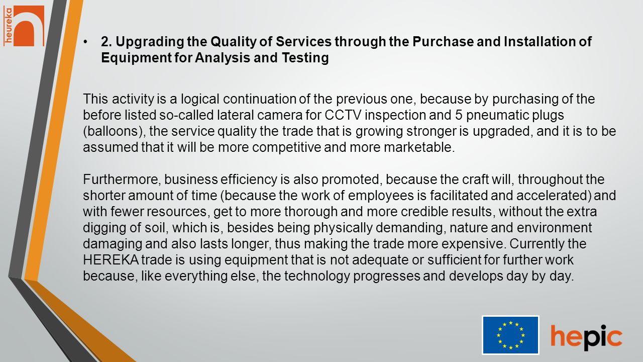 2. Upgrading the Quality of Services through the Purchase and Installation of Equipment for Analysis and Testing This activity is a logical continuati