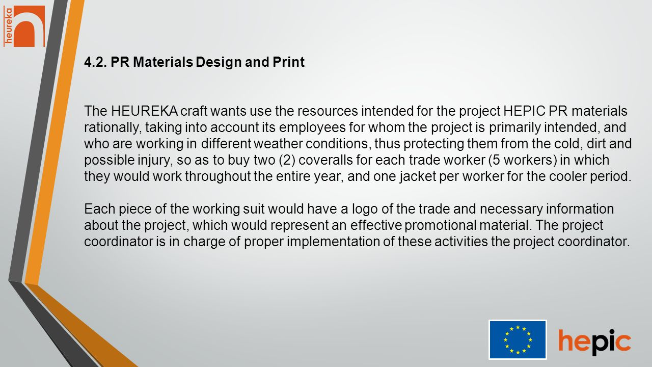 4.2. PR Materials Design and Print The HEUREKA craft wants use the resources intended for the project HEPIC PR materials rationally, taking into accou