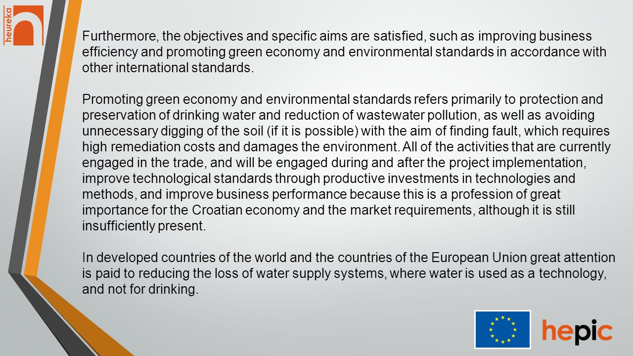 Furthermore, the objectives and specific aims are satisfied, such as improving business efficiency and promoting green economy and environmental standards in accordance with other international standards.