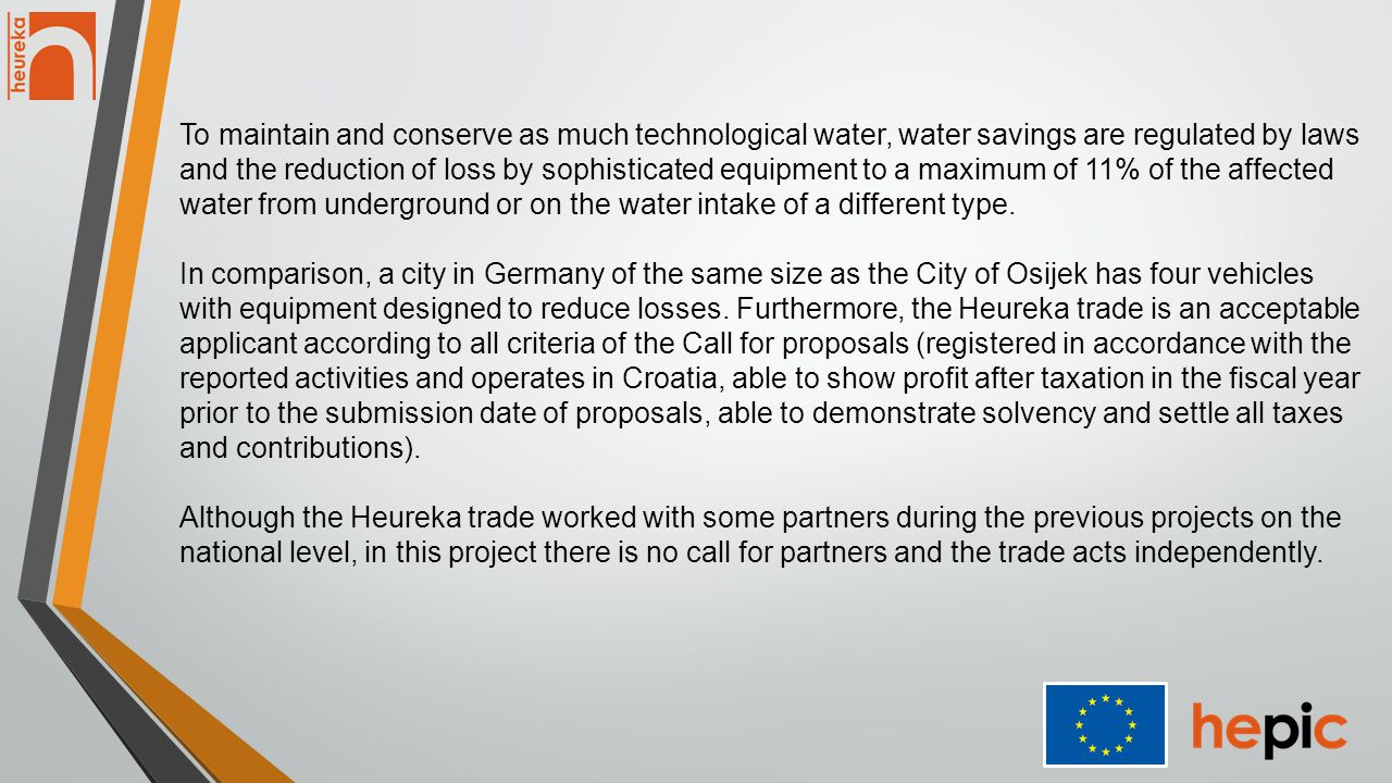 The importance of the HEPIC project is affirmed by the fact that it is compliant with the priority issues and objectives of the call, such as investing in new technologies in accordance with environmental standards, and increasing the competitiveness of small and medium enterprises, which is also the general objective of the project.