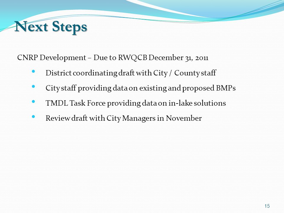 Next Steps 15 CNRP Development – Due to RWQCB December 31, 2011 District coordinating draft with City / County staff City staff providing data on exis