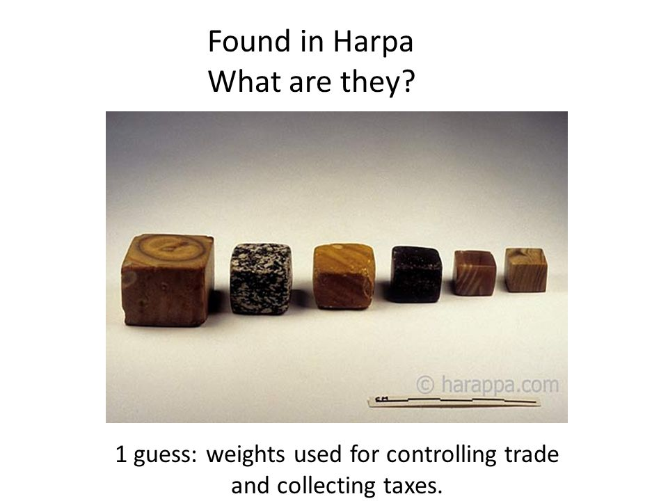 Found in Harpa What are they? 1 guess: weights used for controlling trade and collecting taxes.