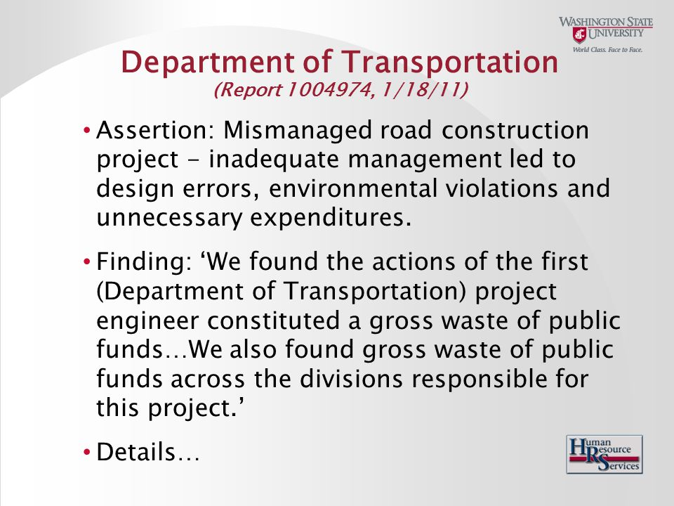 Department of Transportation (Report 1004974, 1/18/11) Assertion: Mismanaged road construction project - inadequate management led to design errors, environmental violations and unnecessary expenditures.