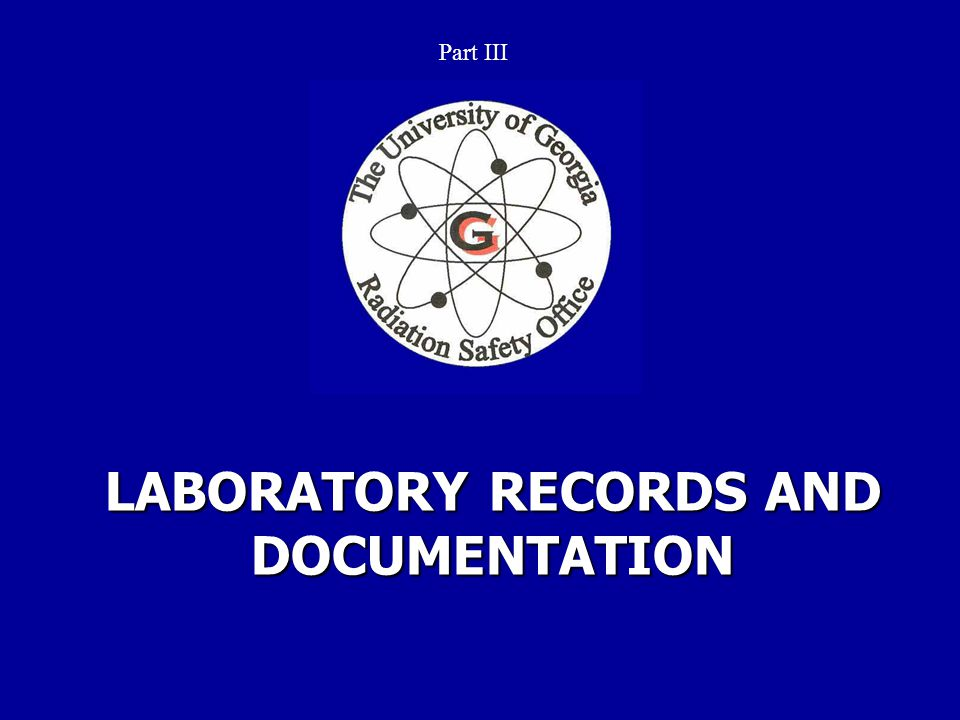 LABORATORY RECORDS AND DOCUMENTATION Part III