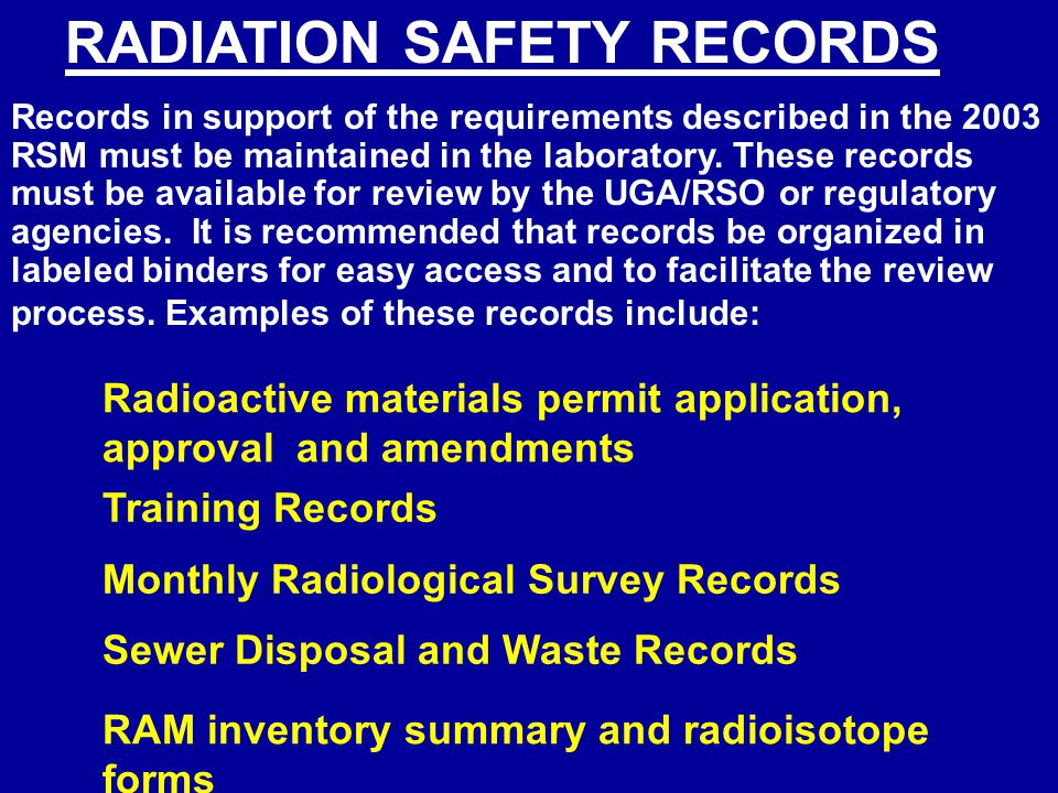 Records in support of the requirements described in the 2003 RSM must be maintained in the laboratory.