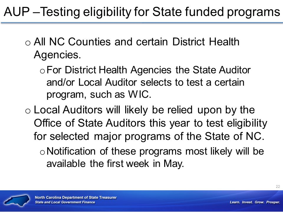 AUP –Testing eligibility for State funded programs o All NC Counties and certain District Health Agencies. o For District Health Agencies the State Au