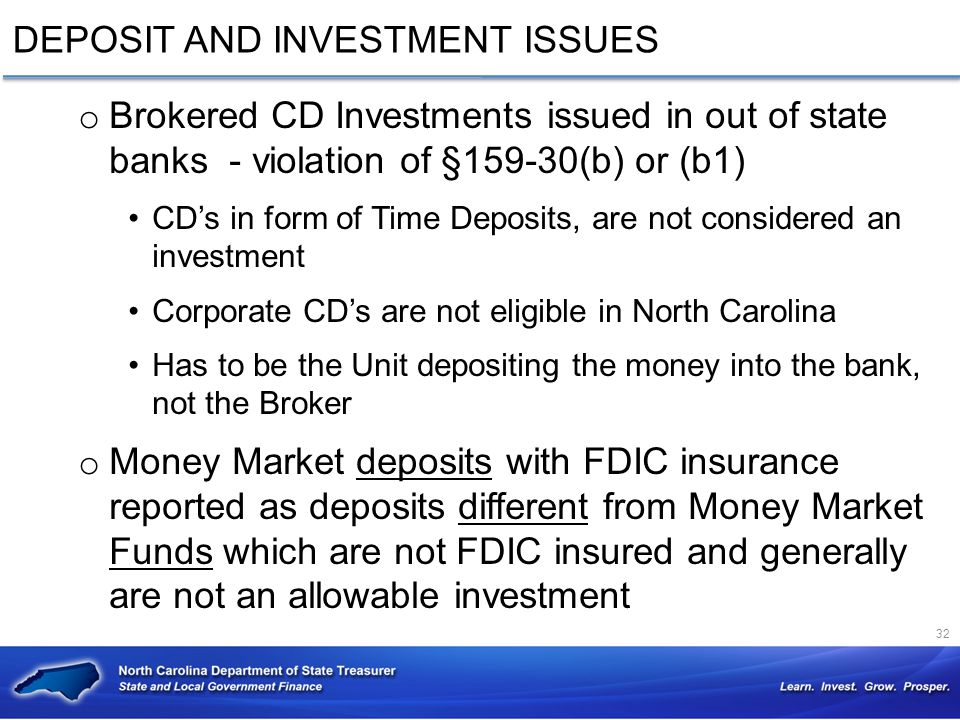 DEPOSIT AND INVESTMENT ISSUES o Brokered CD Investments issued in out of state banks - violation of §159-30(b) or (b1) CD's in form of Time Deposits,