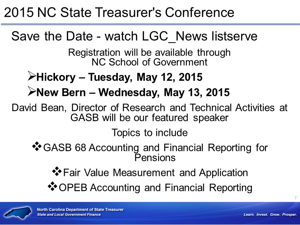 2015 NC State Treasurer's Conference Save the Date - watch LGC_News listserve Registration will be available through NC School of Government  Hickory