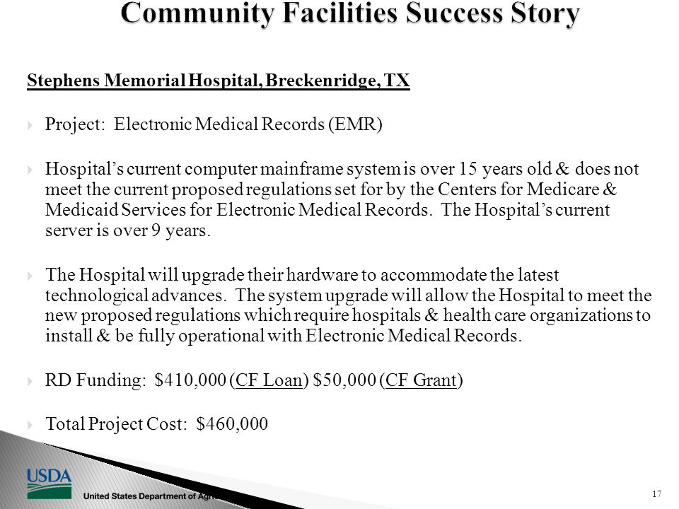 Stephens Memorial Hospital, Breckenridge, TX  Project: Electronic Medical Records (EMR)  Hospital's current computer mainframe system is over 15 years old & does not meet the current proposed regulations set for by the Centers for Medicare & Medicaid Services for Electronic Medical Records.