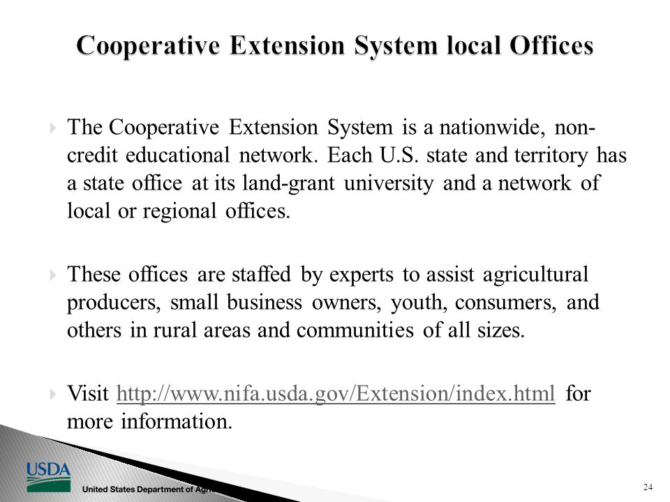  The Cooperative Extension System is a nationwide, non- credit educational network.