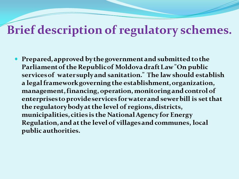 Brief description of regulatory schemes. Prepared, approved by the government and submitted to the Parliament of the Republic of Moldova draft Law