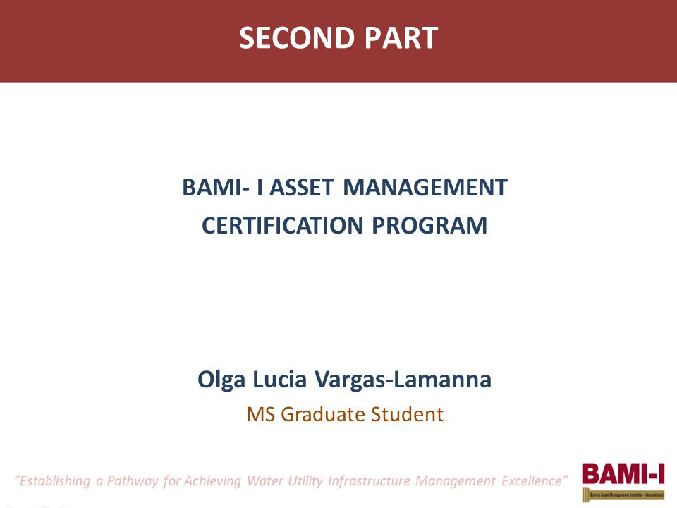 Olga Lucia Vargas-Lamanna MS Graduate Student BAMI- I ASSET MANAGEMENT CERTIFICATION PROGRAM SECOND PART